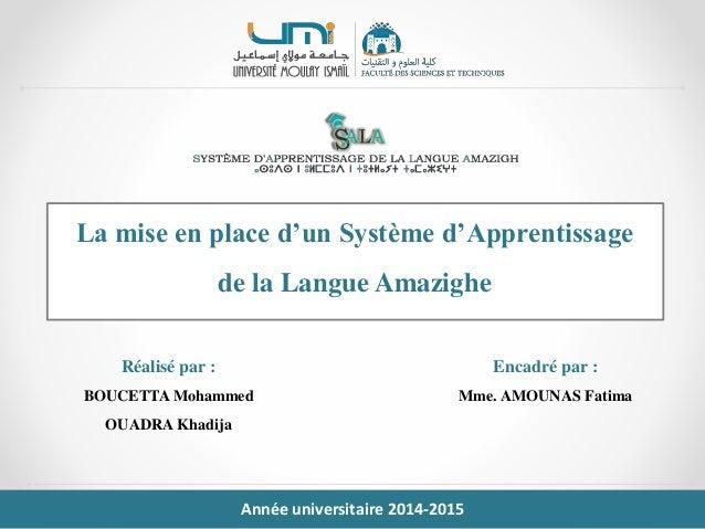 Réalisé par : BOUCETTA Mohammed OUADRA Khadija Encadré par : Mme. AMOUNAS Fatima La mise en place d'un Système d'Apprentis...