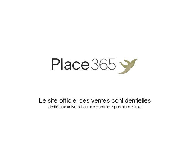 Le site officiel des ventes confidentielles dédié aux univers haut de gamme / premium / luxe