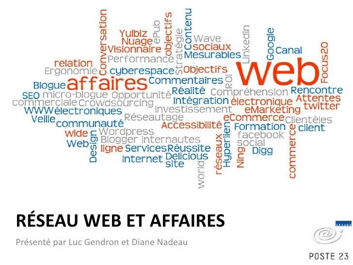 Réseau web et affaires<br />Présenté par Luc Gendron et Diane Nadeau<br />