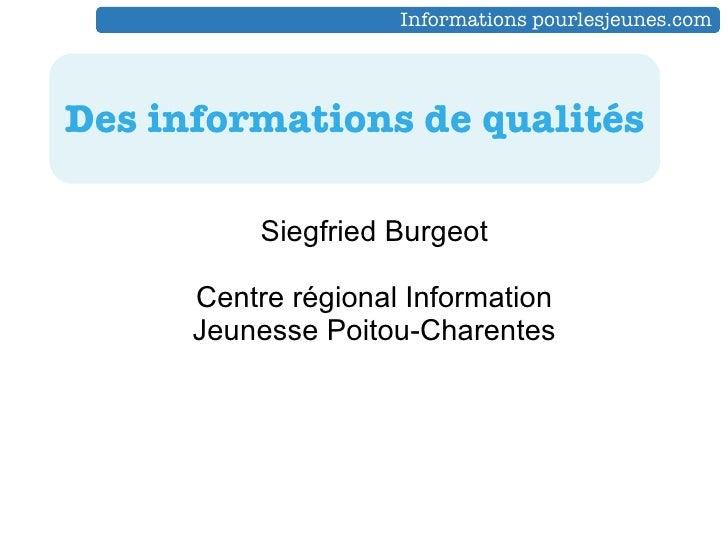 Siegfried Burgeot Centre régional Information Jeunesse Poitou-Charentes Des informations de qualités Informations pourlesj...