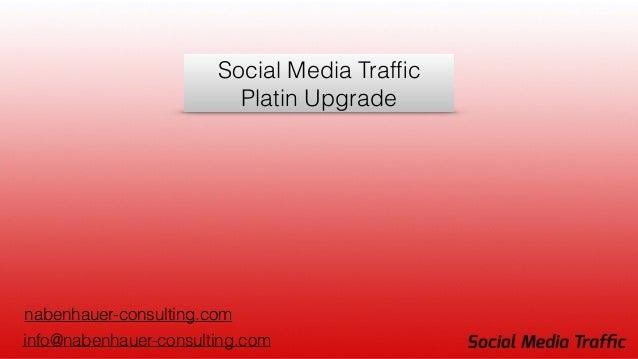 Social Media Traffic Platin Upgrade nabenhauer-consulting.com info@nabenhauer-consulting.com