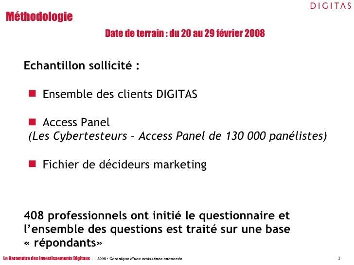Méthodologie <ul><li>Echantillon sollicité :   </li></ul><ul><ul><li>Ensemble des clients DIGITAS </li></ul></ul><ul><ul><...