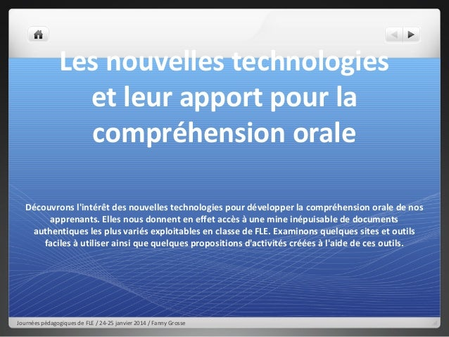 Les nouvelles technologies et leur apport pour la compréhension orale Découvrons l'intérêt des nouvelles technologies pour...