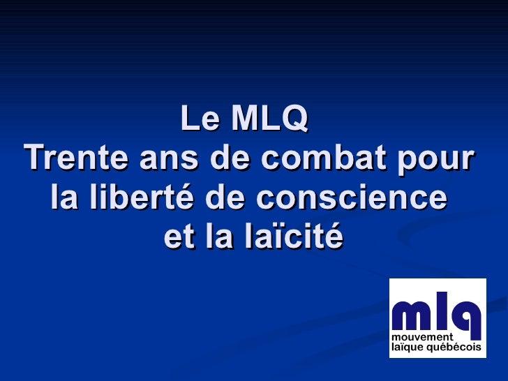 Le MLQ  Trente ans de combat pour  la liberté de conscience  et la laïcité