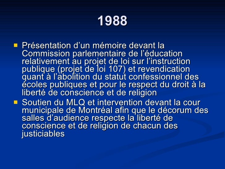 1988 <ul><li>Présentation d'un mémoire devant la Commission parlementaire de l'éducation relativement au projet de loi sur...