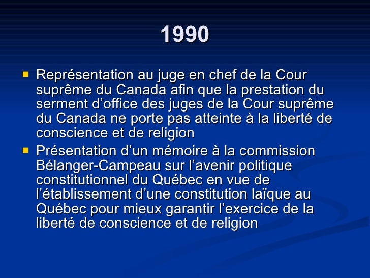 1990 <ul><li>Représentation au juge en chef de la Cour suprême du Canada afin que la prestation du serment d'office des ju...
