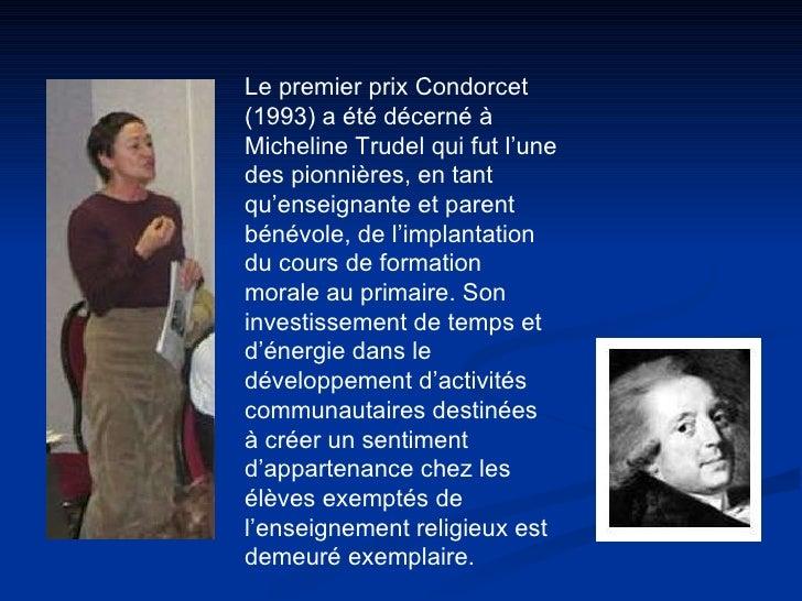 Le premier prix Condorcet (1993) a été décerné à Micheline Trudel qui fut l'une des pionnières, en tant qu'enseignante et ...