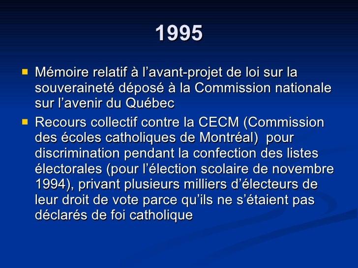 1995 <ul><li>Mémoire relatif à l'avant-projet de loi sur la souveraineté déposé à la Commission nationale sur l'avenir du ...