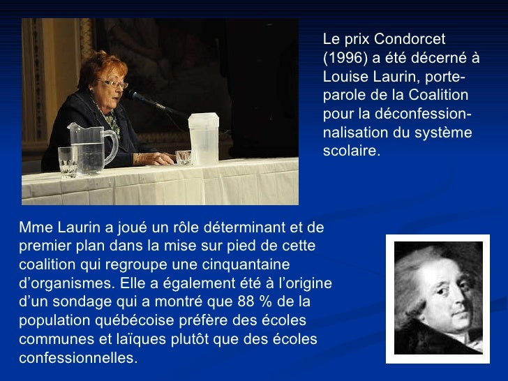Le prix Condorcet (1996) a été décerné à Louise Laurin, porte-parole de la Coalition pour la déconfession-nalisation du sy...