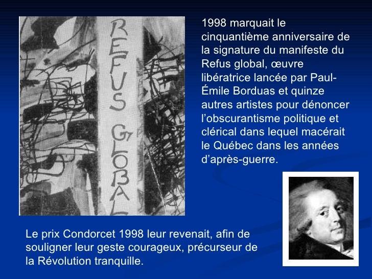1998 marquait le cinquantième anniversaire de la signature du manifeste du Refus global, œuvre libératrice lancée par Paul...