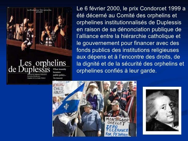 Le 6 février 2000, le prix Condorcet 1999 a été décerné au Comité des orphelins et orphelines institutionnalisés de Duples...