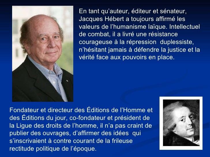 En tant qu'auteur, éditeur et sénateur, Jacques Hébert a toujours affirmé les valeurs de l'humanisme laïque. Intellectuel ...