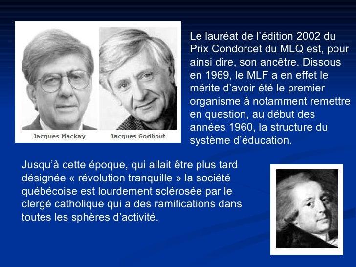 Le lauréat de l'édition 2002 du Prix Condorcet du MLQ est, pour ainsi dire, son ancêtre. Dissous en 1969, le MLF a en effe...