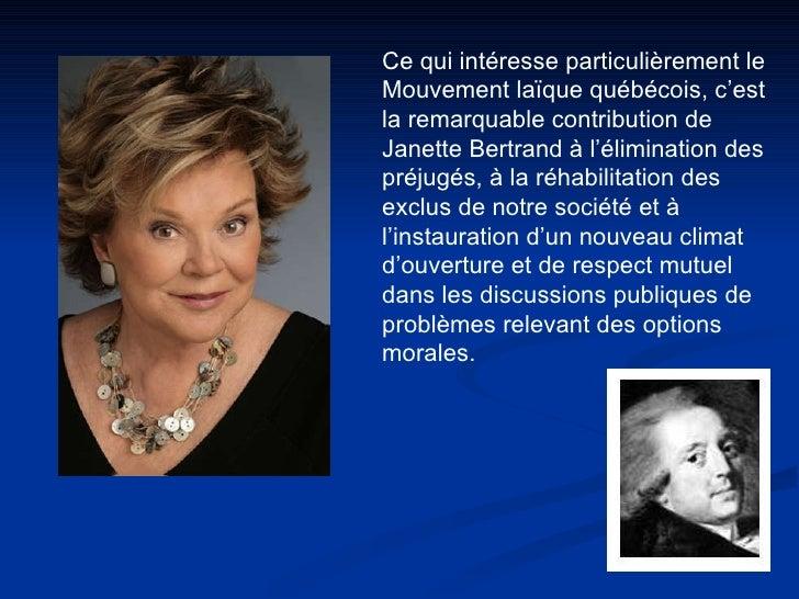 Ce qui intéresse particulièrement le Mouvement laïque québécois, c'est la remarquable contribution de Janette Bertrand à l...