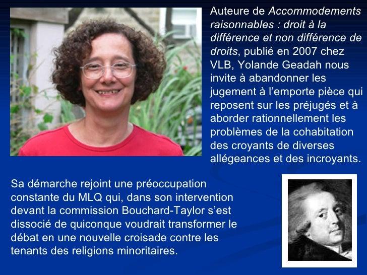 Auteure de  Accommodements raisonnables : droit à la différence et non différence de droits , publié en 2007 chez VLB, Yol...