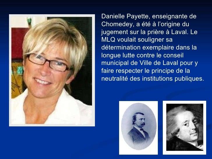 Danielle Payette, enseignante de Chomedey, a été à l'origine du jugement sur la prière à Laval. Le MLQ voulait souligner s...