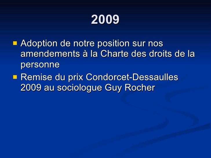 2009 <ul><li>Adoption de notre position sur nos amendements à la Charte des droits de la personne  </li></ul><ul><li>Remis...