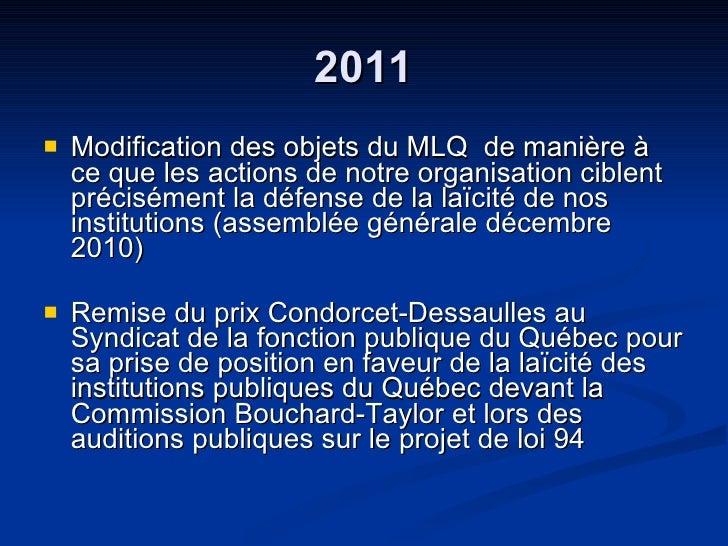 2011 <ul><li>Modification des objets du MLQ de manière à ce que les actions de notre organisation ciblent précisément la ...