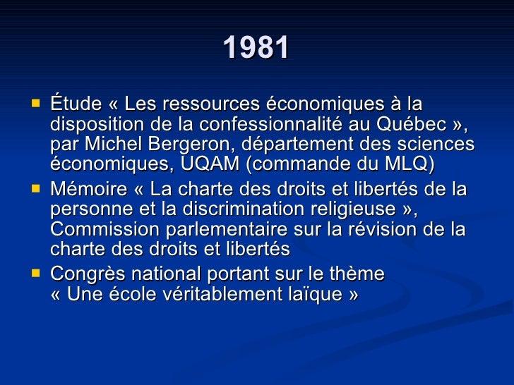 1981 <ul><li>Étude « Les ressources économiques à la disposition de la confessionnalité au Québec »,  par Michel Bergeron,...