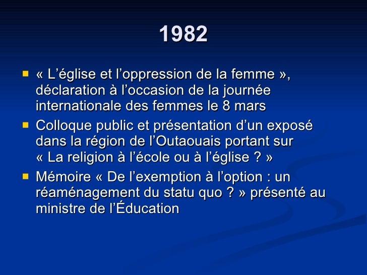 1982 <ul><li>« L'église et l'oppression de la femme », déclaration à l'occasion de la journée internationale des femmes le...
