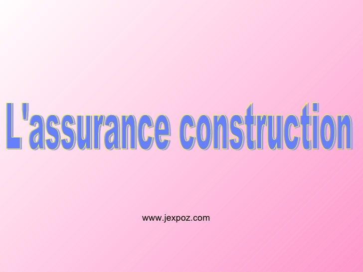 L'assurance construction www.jexpoz.com