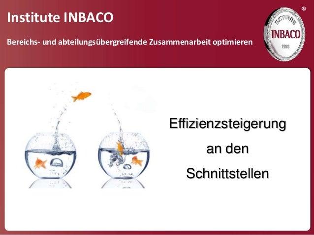 ®Institute INBACOBereichs- und abteilungsübergreifende Zusammenarbeit optimieren                                         E...