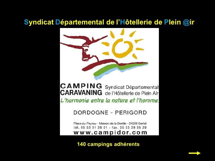 S yndicat  D épartemental de l' H ôtellerie de  P lein  @ ir 140 campings adhérents
