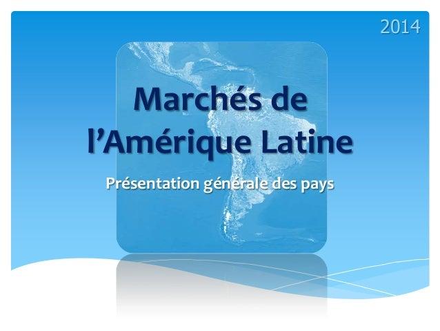Marchés de l'Amérique Latine Présentation générale des pays 2014