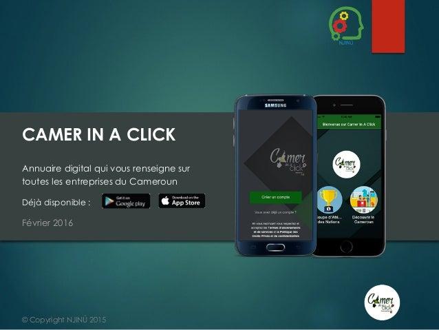 CAMER IN A CLICK Annuaire digital qui vous renseigne sur toutes les entreprises du Cameroun       Déjà disponible :  ...