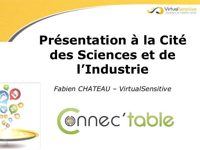 Présentation à la Cité des Sciences et de     l'Industrie  Fabien CHATEAU – VirtualSensitive