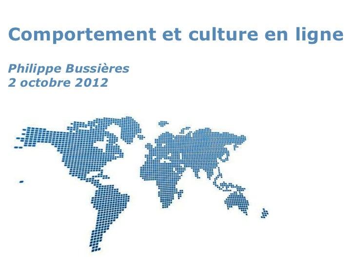 Comportement et culture en lignePhilippe Bussières2 octobre 2012                     Powerpoint Templates                 ...