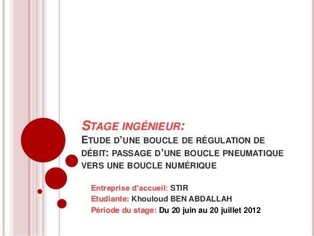 STAGE INGÉNIEUR:ETUDE D'UNE BOUCLE DE RÉGULATION DEDÉBIT: PASSAGE D'UNE BOUCLE PNEUMATIQUEVERS UNE BOUCLE NUMÉRIQUE Entrep...