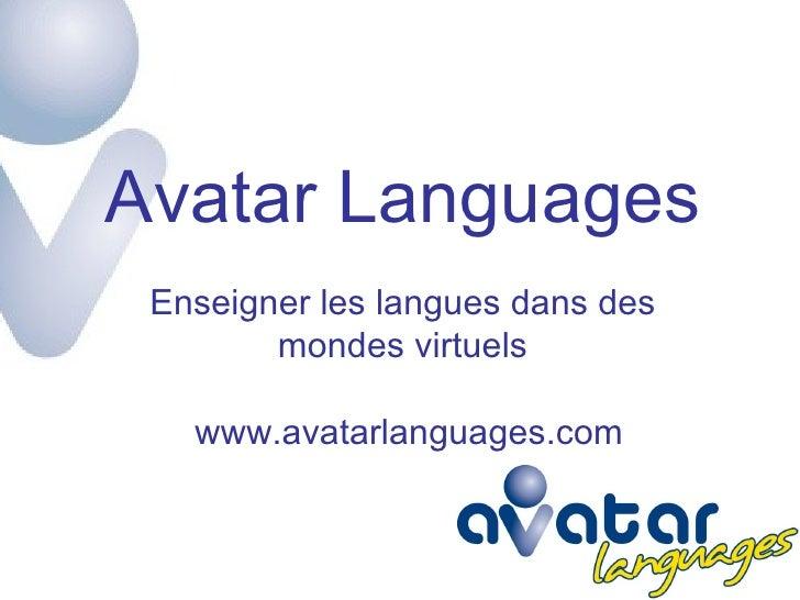 Avatar Languages Enseigner les langues dans des mondes virtuels www.avatarlanguages.com