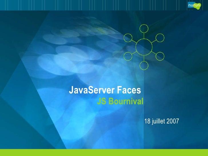 JavaServer Faces  JS Bournival 18 juillet 2007