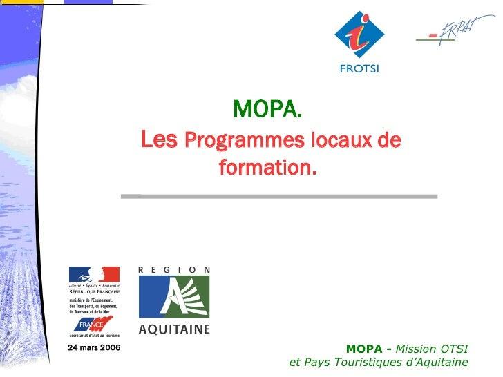 MOPA.                Les Programmes locaux de                       formation.                                            ...