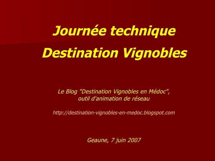 """Journée technique Destination Vignobles Le Blog """"Destination Vignobles en Médoc"""", outil d'animation de réseau ht..."""
