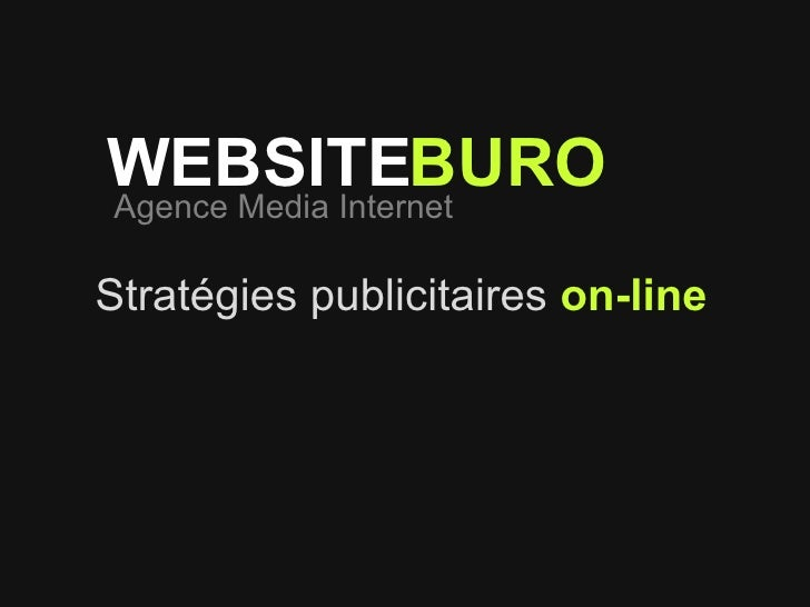 Agence Media Internet WEBSITE BURO Stratégies publicitaires   on-line
