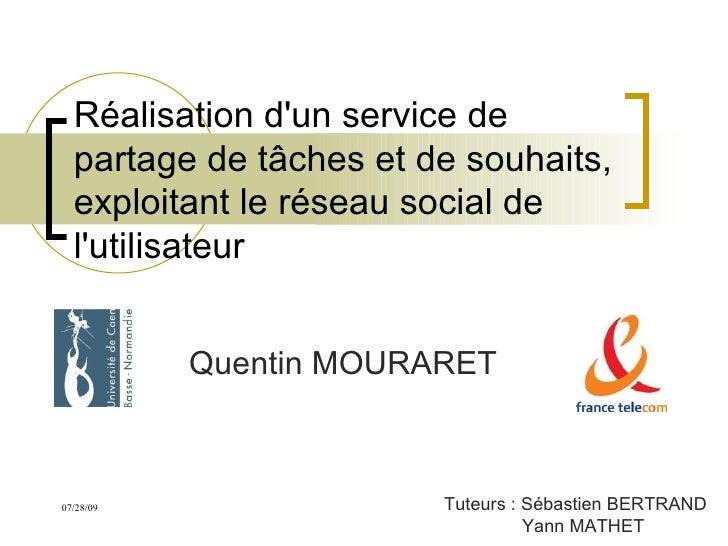 Réalisation d'un service de partage de tâches et de souhaits, exploitant le réseau social de l'utilisateur Quentin MOURARE...