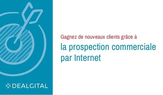 Gagnez de nouveaux clients grâce à la prospection commerciale par Internet