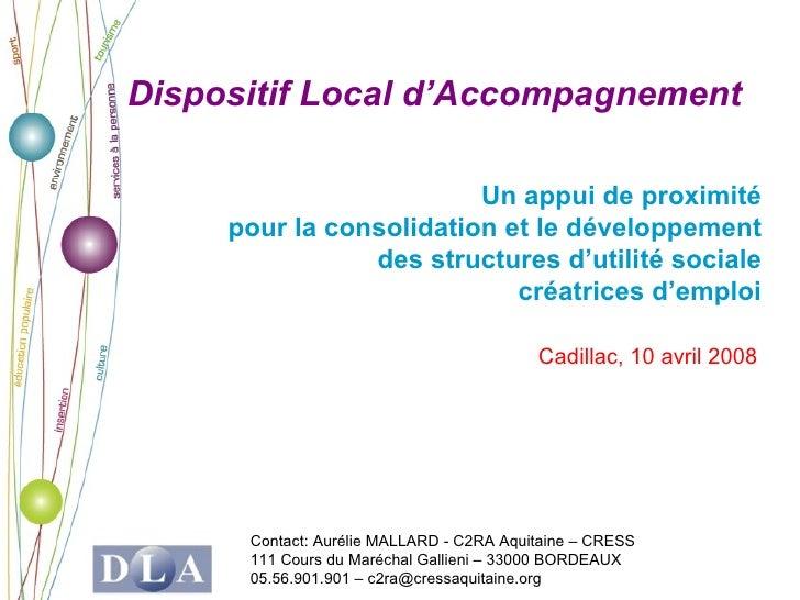 Dispositif Local d'Accompagnement                           Un appui de proximité      pour la consolidation et le dévelop...