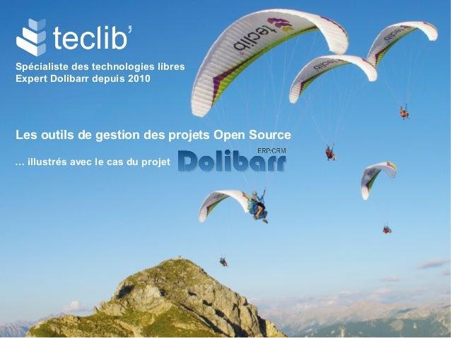 Spécialiste des technologies libres Expert Dolibarr depuis 2010 Les outils de gestion des projets Open Source … illustrés ...