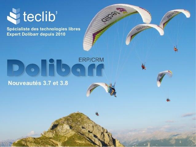 Spécialiste des technologies libres Expert Dolibarr depuis 2010 Nouveautés 3.7 et 3.8