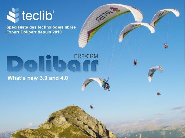 Spécialiste des technologies libres Expert Dolibarr depuis 2010 What's new 3.9 and 4.0