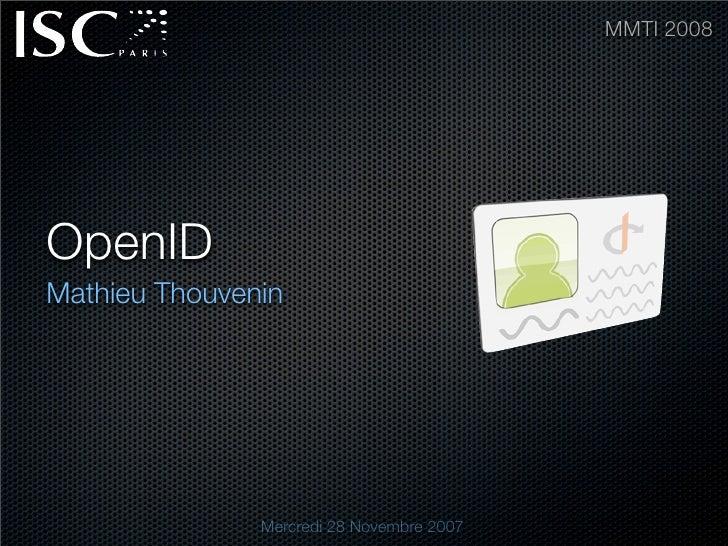 MMTI 2008     OpenID Mathieu Thouvenin                    Mercredi 28 Novembre 2007