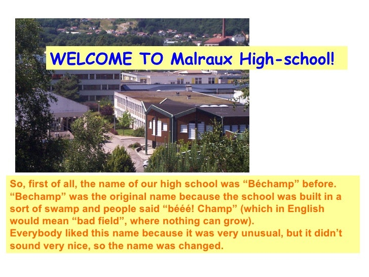 "WELCOME TO Malraux High-school! So, first of all, the name of our high school was ""Béchamp"" before. ""Bechamp"" was the orig..."