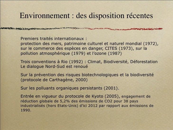 Environnement : des disposition récentes  Premiers traités internationaux : protection des mers, patrimoine culturel et na...