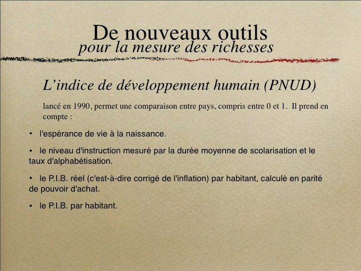 De nouveaux outils                pour la mesure des richesses      L'indice de développement humain (PNUD)     lancé en 1...