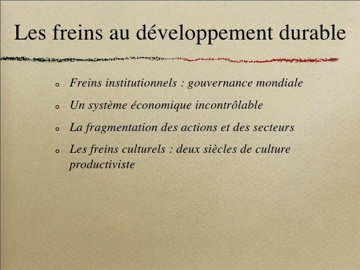 Les freins au développement durable       Freins institutionnels : gouvernance mondiale      Un système économique incontr...