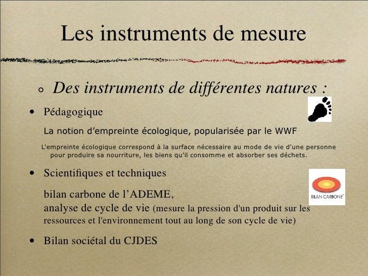 Les instruments de mesure         Des instruments de différentes natures : •   Pédagogique     La notion d'empreinte écolo...