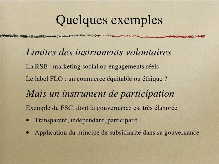 Quelques exemples  Limites des instruments volontaires La RSE : marketing social ou engagements réels Le label FLO : un co...